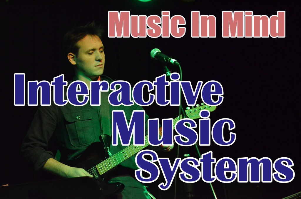 Music In Mind – Episode 5: Interactive Music Systems
