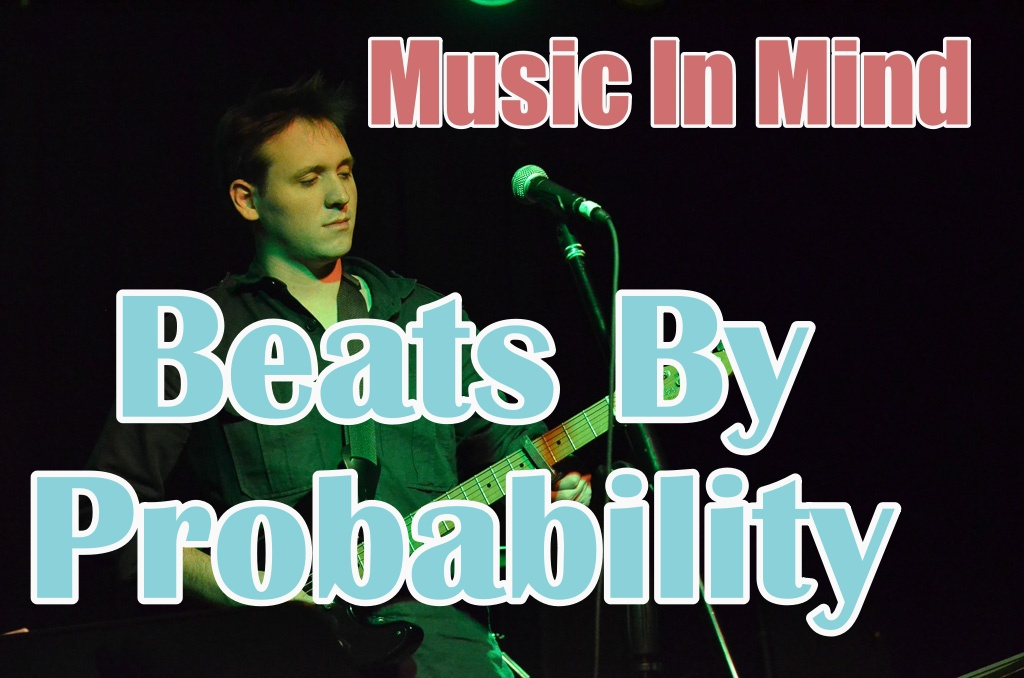 Music In Mind – Episode 4: Beats By Probability