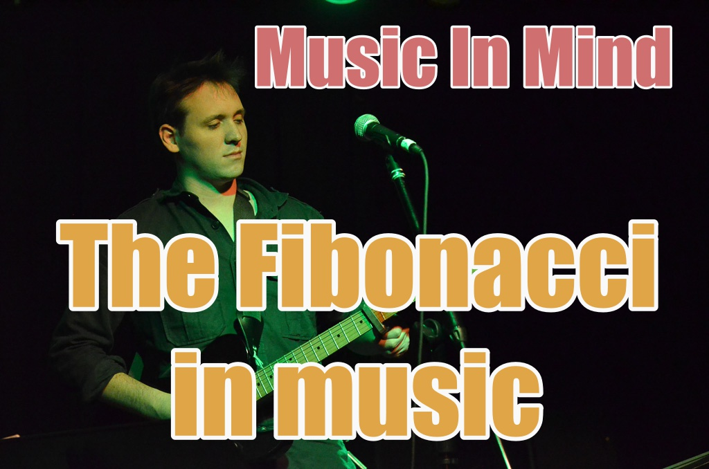 Music In Mind – Episode 3: The Fibonacci In Music